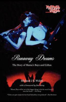 Runaway Dreams: The Story of Mama's Boys and Celtus