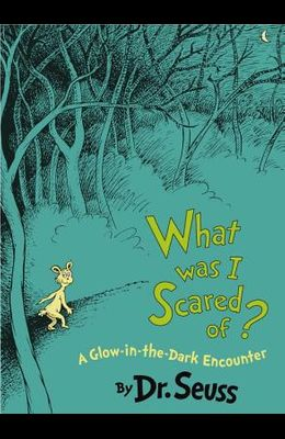 What Was I Scared Of? 10th Anniversary Edition: A Glow-In-The Dark Encounter