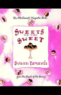 Sweets to the Sweet: A Keepsake Book from the Heart of the Home