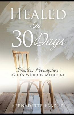 Healed In 30 Days