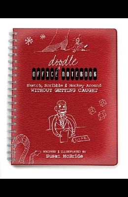 Office Doodle Notebook: Sketch, Scribble & Monkey Around Without Getting Caught