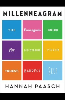 Millenneagram: The Enneagram Guide for Discovering Your Truest, Baddest Self