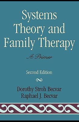 Systems Theory and Family Therapy: A Primer, Second Edition