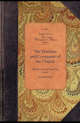 The Doctrine and Covenants of the Church: Containing the Revelations Given to Joseph Smith, the Prophet, for the Building Up of the Kingdom of God in