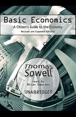 Basic Economics: A Citizen's Guide to the Economy: Revised and Expanded Edition
