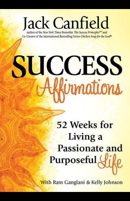 Success Affirmations: 52 Weeks for Living a P