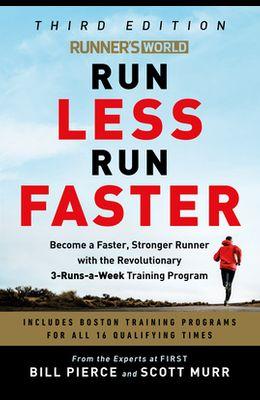 Runner's World Run Less Run Faster: Become a Faster, Stronger Runner with the Revolutionary 3-Runs-A-Week Training Program