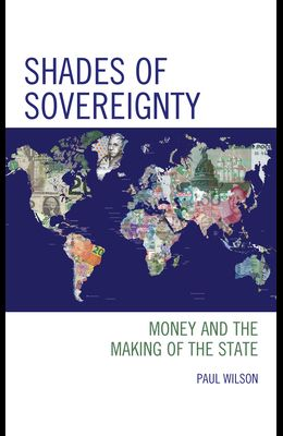 Shades of Sovereignty: Money and the Making of the State
