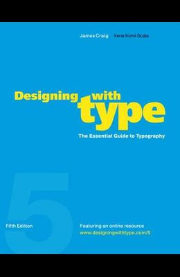 Designing with Type, 5th Edition: The Essential Guide to Typography