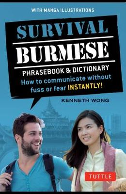 Survival Burmese Phrasebook & Dictionary: How to Communicate Without Fuss or Fear Instantly! (Manga Illustrations)