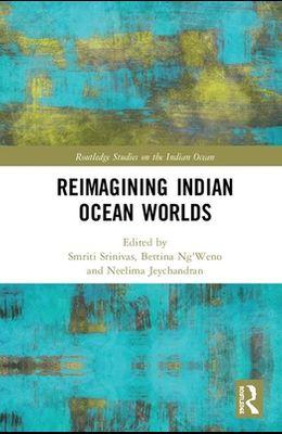Reimagining Indian Ocean Worlds