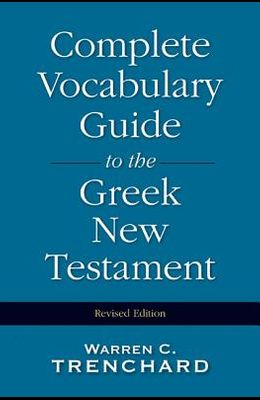 Complete Vocabulary Guide to the Greek New Testament