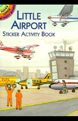 Little Airport Sticker Activity Book [With Stickers]