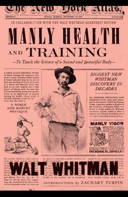 Manly Health and Training: To Teach the Science of a Sound and Beautiful Body