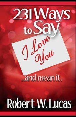231 Ways to Say I Love You: ...and Mean It