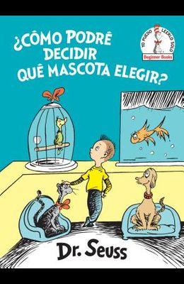 ¿cómo Podré Decidir Qué Mascota Elegir? (What Pet Should I Get? Spanish Edition)