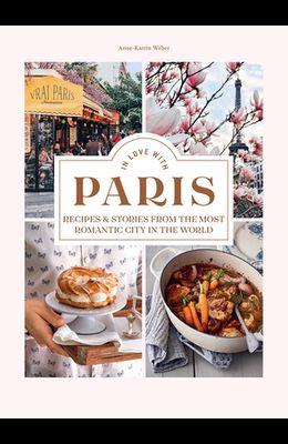 In Love in Paris: Recipes & Stories