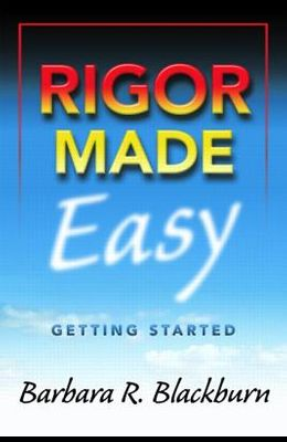 Rigor Made Easy: Getting Started