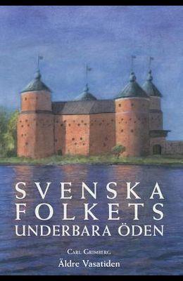 Svenska Folkets Underbara Öden: Äldre Vasatiden (Band II)