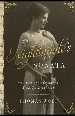 The Nightingale's Sonata: The Musical Odyssey of Lea Luboshutz