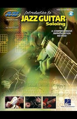 Introduction to Jazz Guitar Soloing: Master Class Series [With CD]