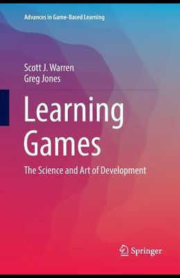 Learning Games: The Science and Art of Development