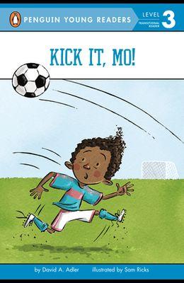 Kick It, Mo!