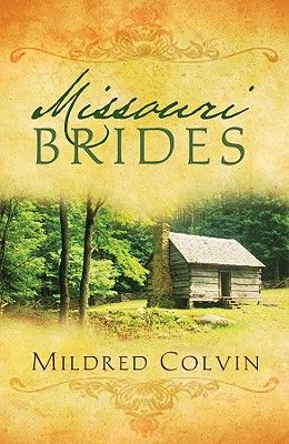 Missouri Brides: Hope Is Renewed in Three Historical Romances