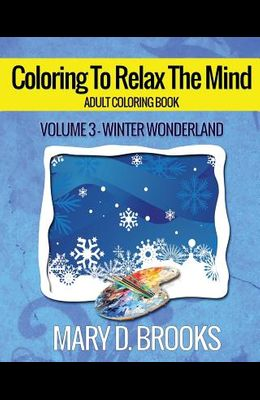 Coloring To Relax The Mind: Winter Wonderland