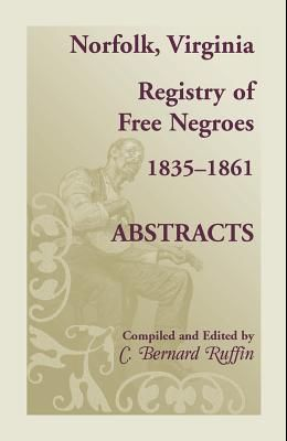 Norfolk, Virginia, Registry of Free Negroes, 1835-1861: Abstracts