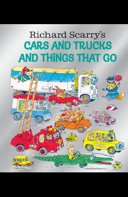 Richard Scarry's Cars and Trucks and Things That Go (Birthday Edition)