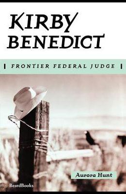 Kirby Benedict: Frontier Federal Judge