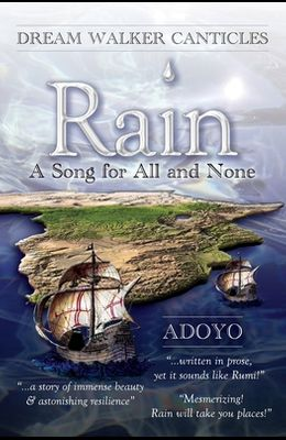 Rain: A Song for All and None