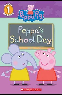 First Day of School (Peppa Pig Reader)