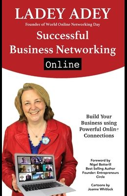 Successful Business Networking Online: Build Your Business Using Powerful Online Connections