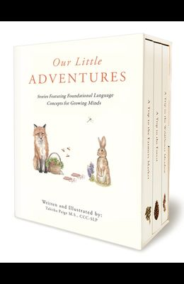 Our Little Adventures: Stories Featuring Foundational Language Concepts for Growing Minds