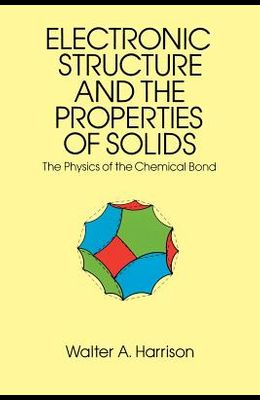 The Electronic Structure and the Properties of Solids: The 1859 Handbook for Westbound Pioneers