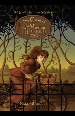 The Case of the Missing Marquess (An Enola Holmes Mystery)