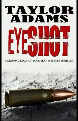 Eyeshot: a gripping edge-of-your-seat suspense thriller