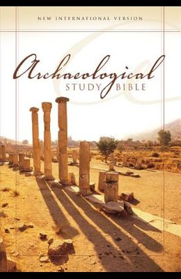 Archaeological Study Bible-NIV: An Illustrated Walk Through Biblical History and Culture