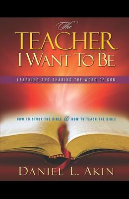 The Teacher I Want to Be: Learning and Sharing the Word of God