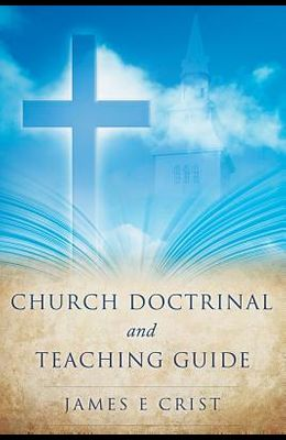 Church Doctrinal and Teaching Guide