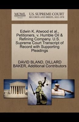 Edwin K. Atwood et al., Petitioners, V. Humble Oil & Refining Company. U.S. Supreme Court Transcript of Record with Supporting Pleadings