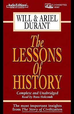 The Lessons of History: Unabridged