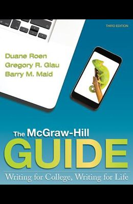 The McGraw-Hill Guide: Writing for College, Writing for Life