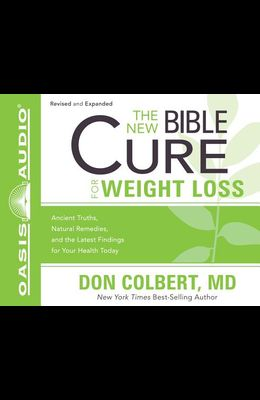 The New Bible Cure for Weight Loss (Library Edition): Ancient Truths, Natural Remedies, and the Latest Findings for Your Health Today