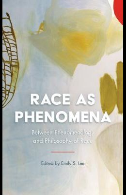 Race as Phenomena: Between Phenomenology and Philosophy of Race
