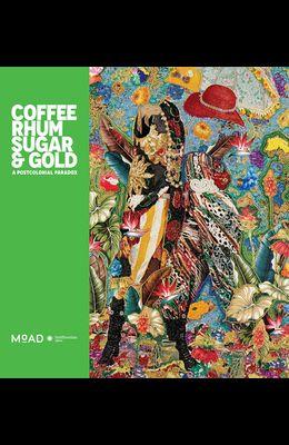 Coffee, Rhum, Sugar & Gold: A Postcolonial Paradox