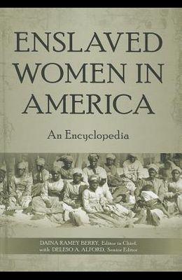 Enslaved Women in America: An Encyclopedia