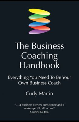The Business Coaching Handbook: Everything You Need to Be Your Own Business Coach